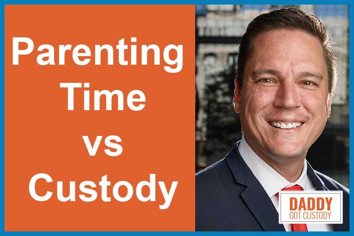 """Parenting time"" vs ""Custody"""