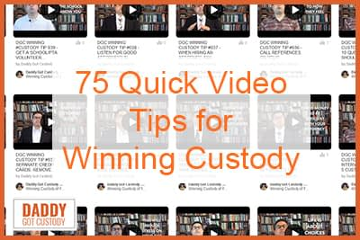 75 Quick Video Tips for Winning Custody